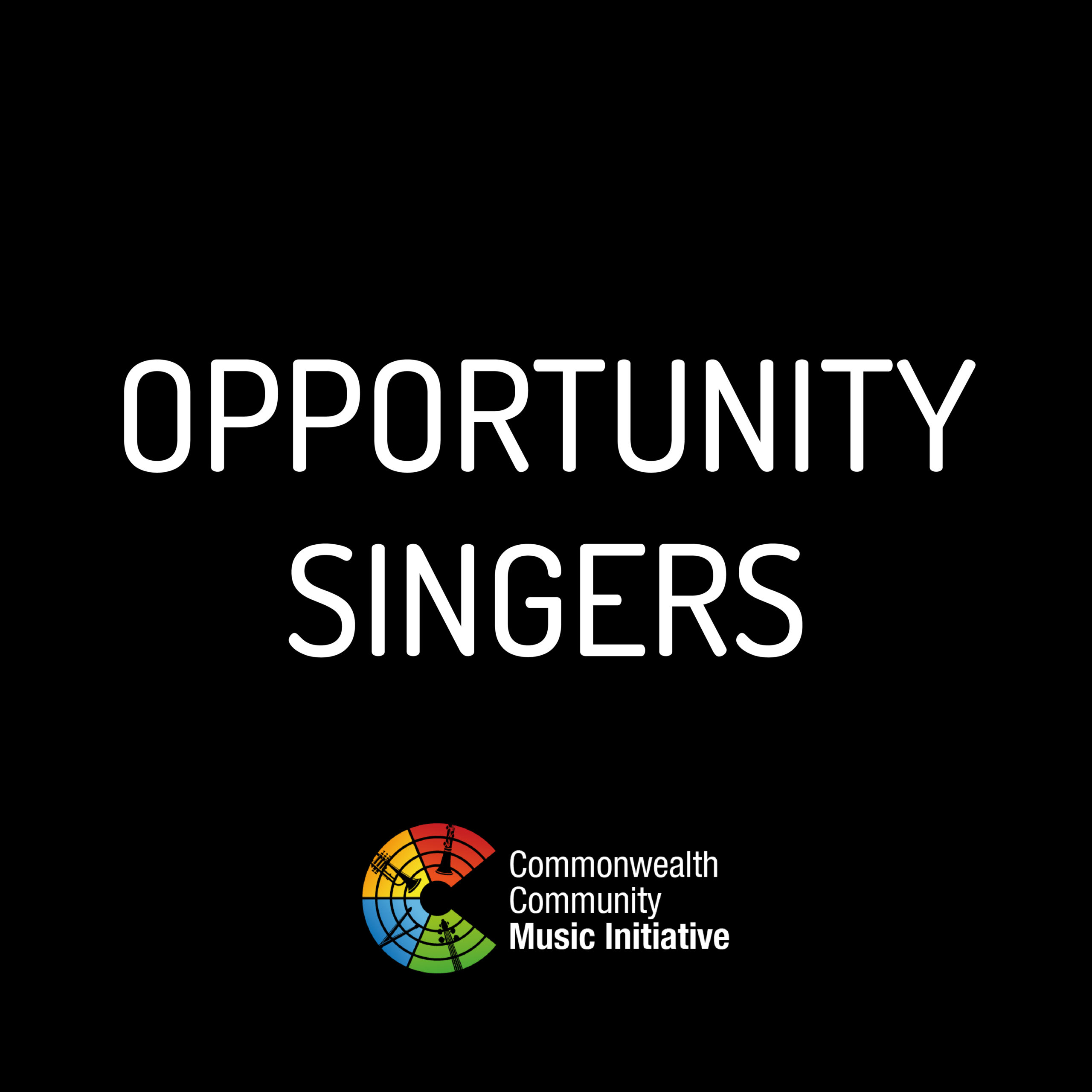 Commonwealth Community Music Initiative: Opportunity | Singers