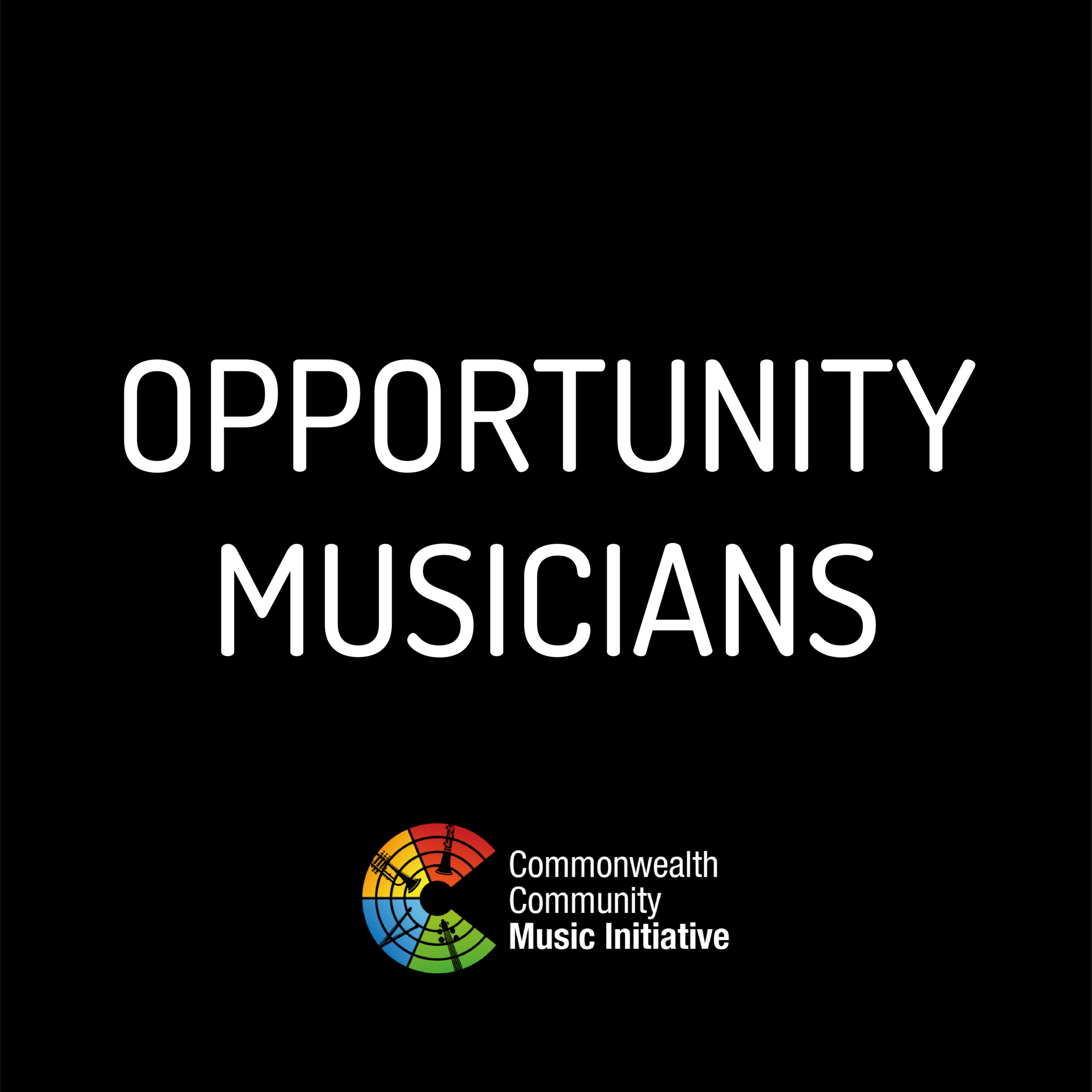 Commonwealth Community Music Initiative: Opportunity | Musicians