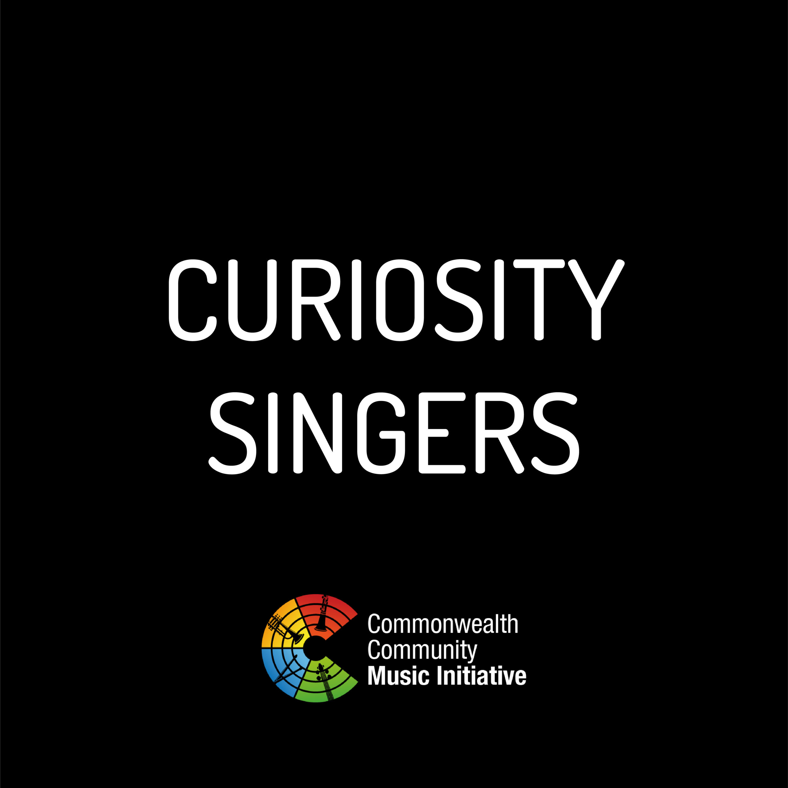 Commonwealth Community Music Initiative | Curiosity – Live Exhibition Weekend for Singers